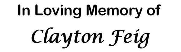In Loving Memory Of Clayton Feig